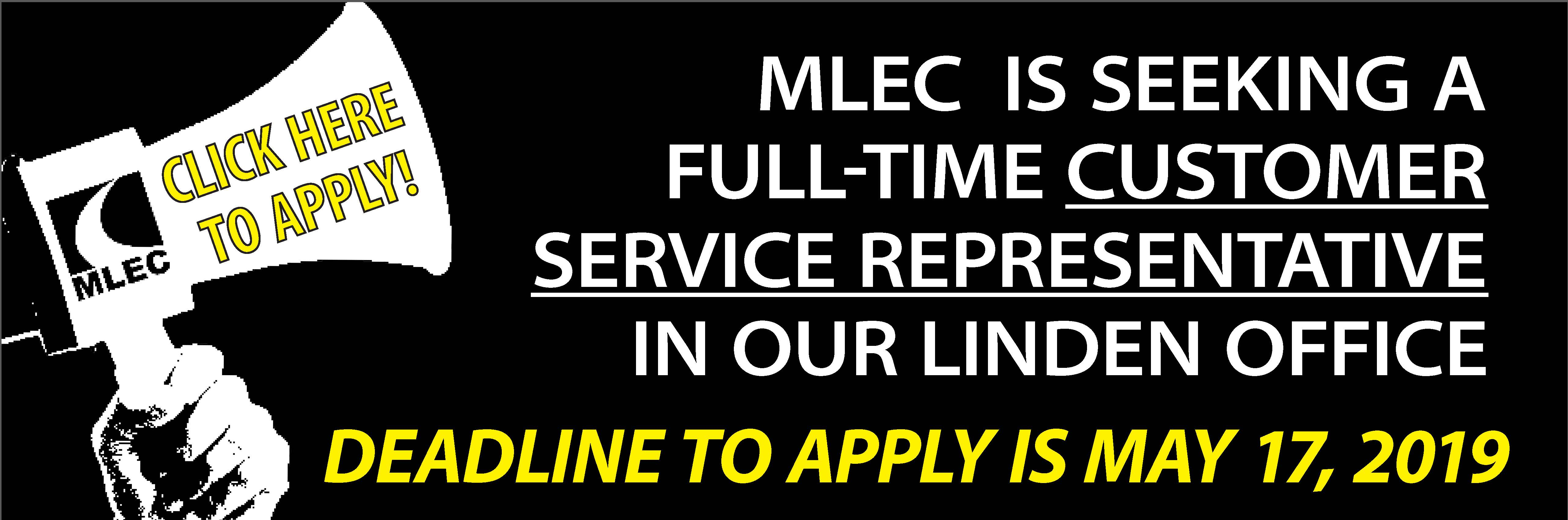 MLEC is seeking a full-time customer service representative for our Linden office. Deadline to apply is Friday, May 17, 2019. Click here to apply.