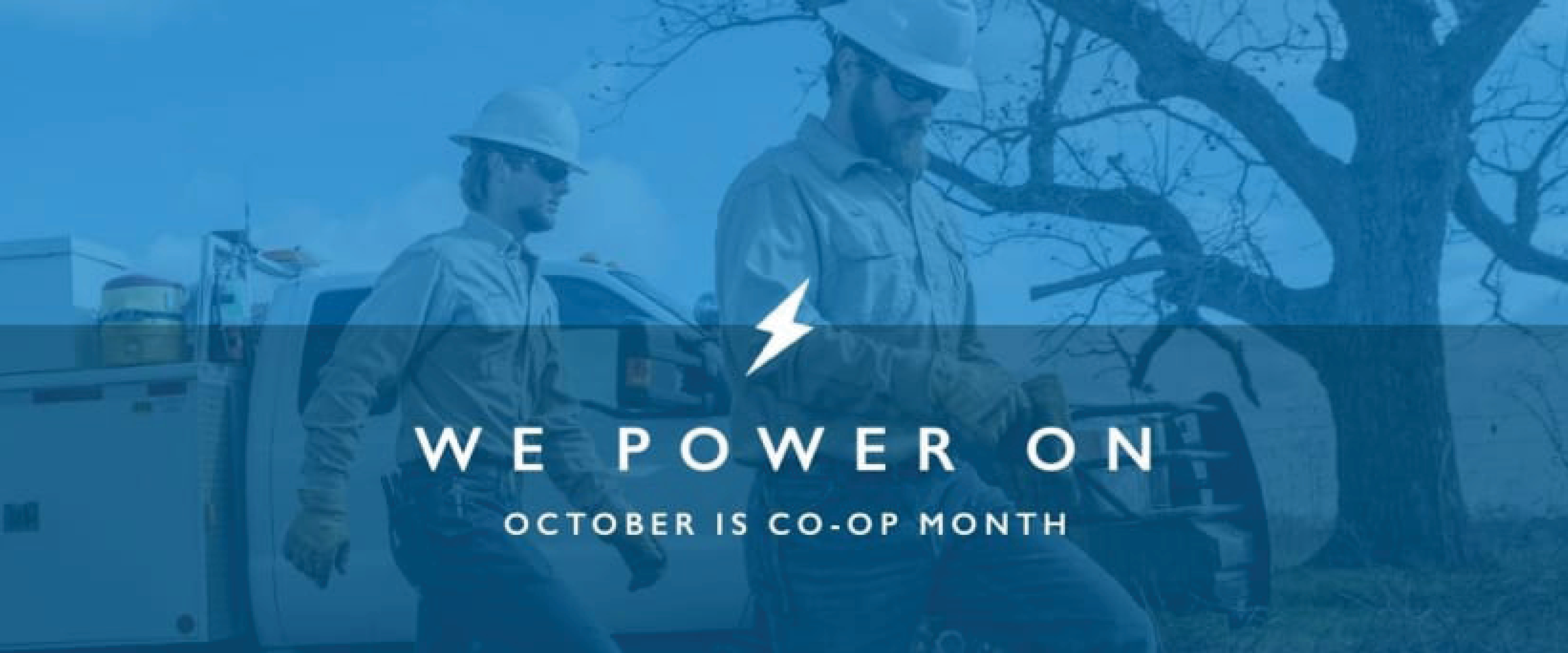 We Power On. October is Co-op Month.
